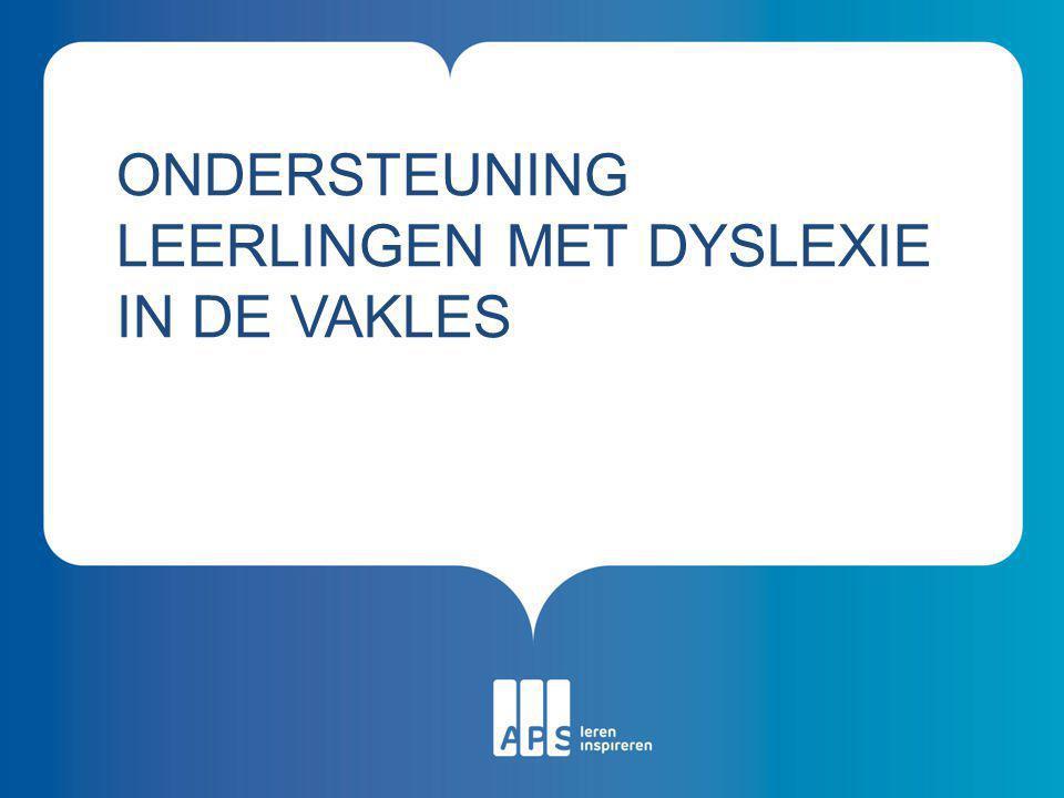 Ondersteuning leerlingen met dyslexie in de vakles