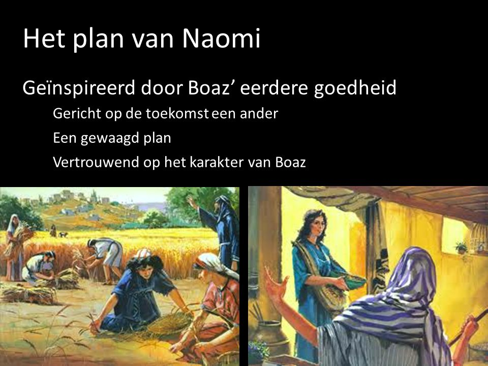 Het plan van Naomi Geïnspireerd door Boaz' eerdere goedheid