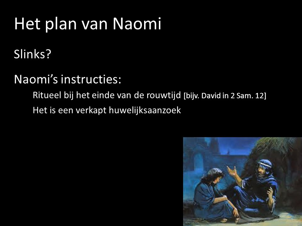 Het plan van Naomi Slinks Naomi's instructies: