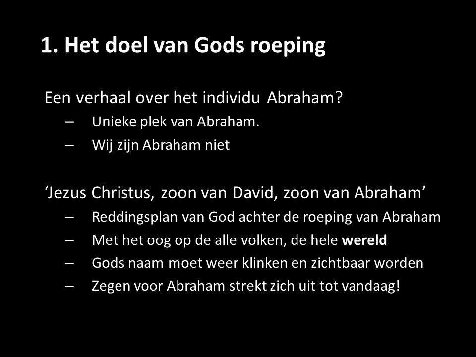 1. Het doel van Gods roeping