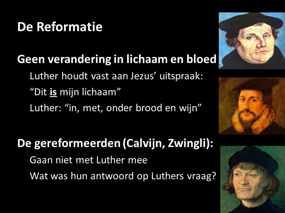De Reformatie Geen verandering in lichaam en bloed