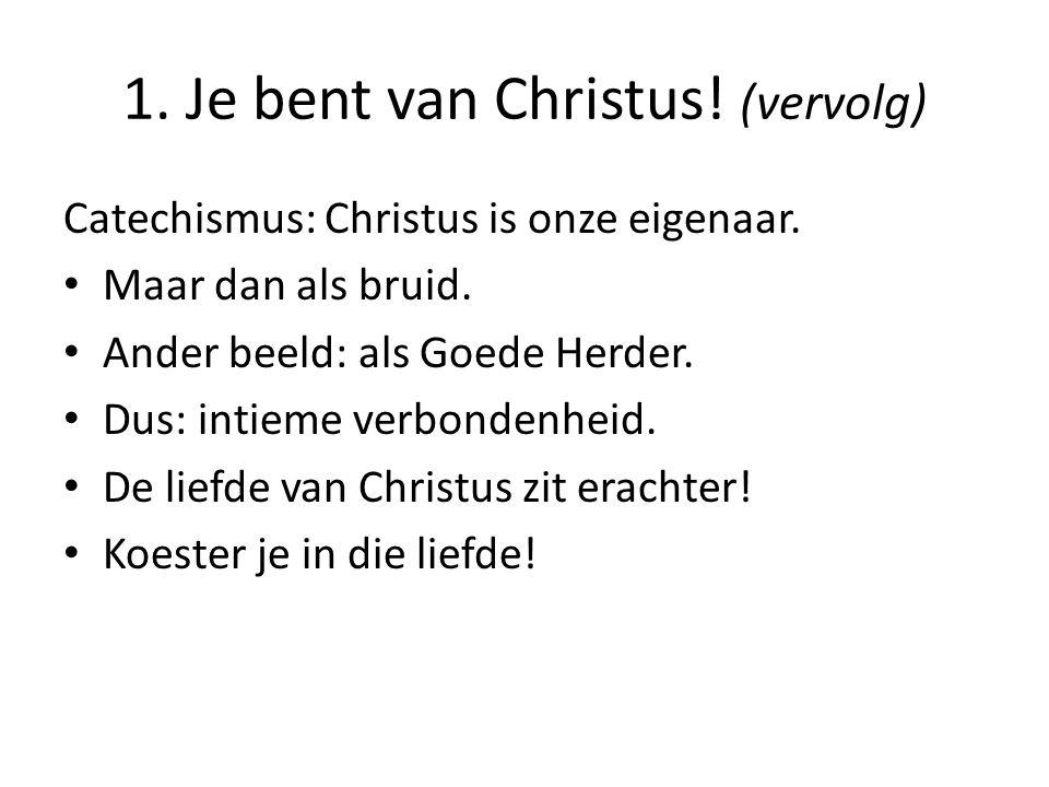 1. Je bent van Christus! (vervolg)