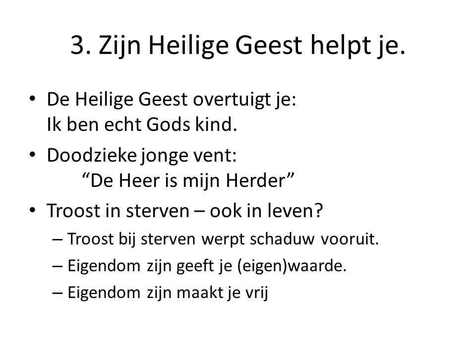 3. Zijn Heilige Geest helpt je.