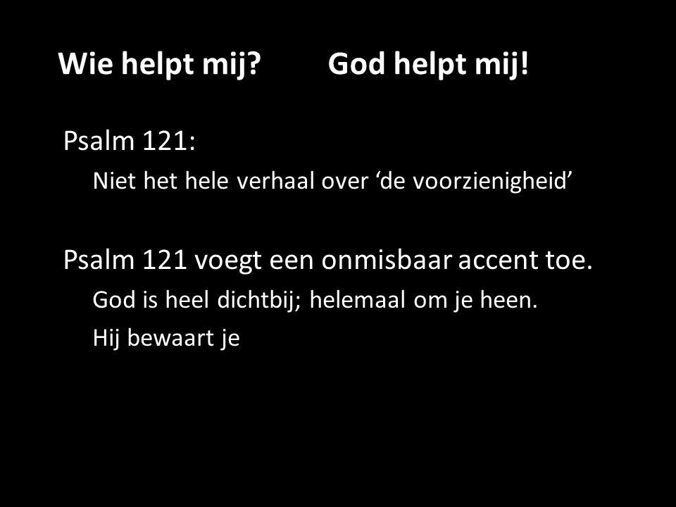 Wie helpt mij God helpt mij!