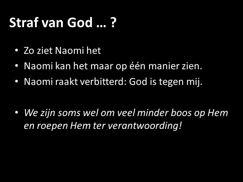Straf van God … Zo ziet Naomi het