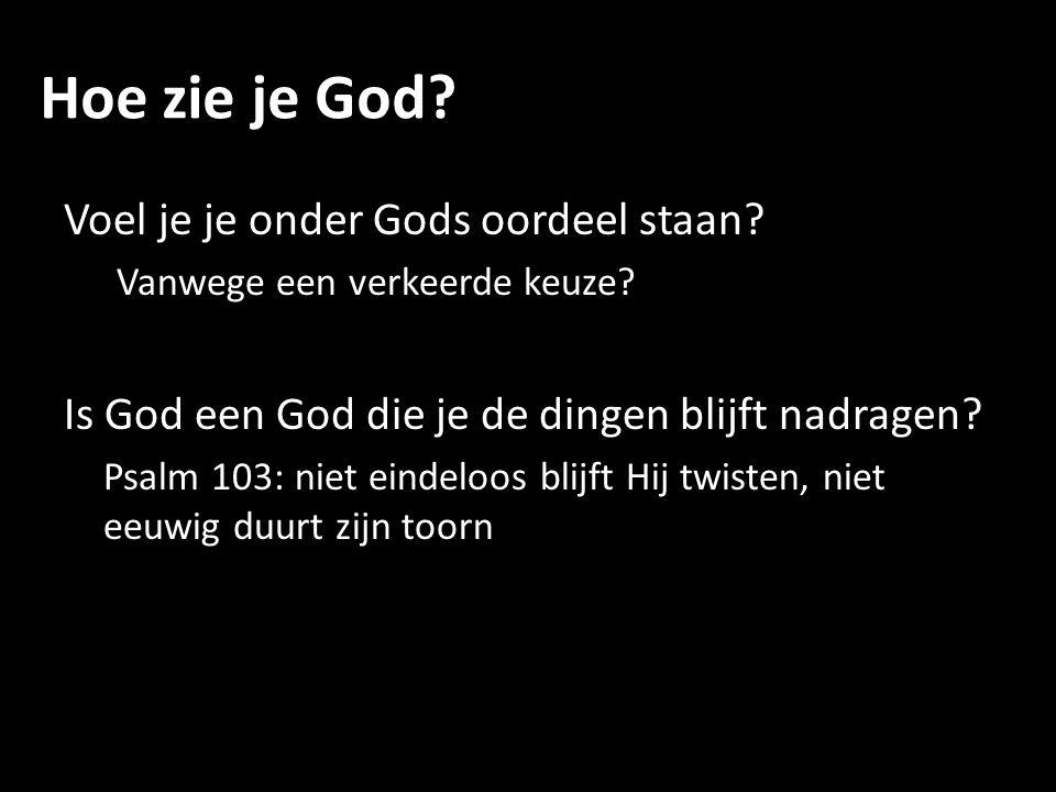 Hoe zie je God Voel je je onder Gods oordeel staan