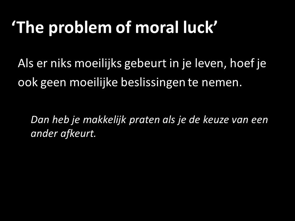 'The problem of moral luck'