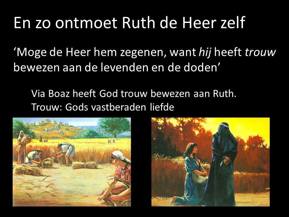 En zo ontmoet Ruth de Heer zelf
