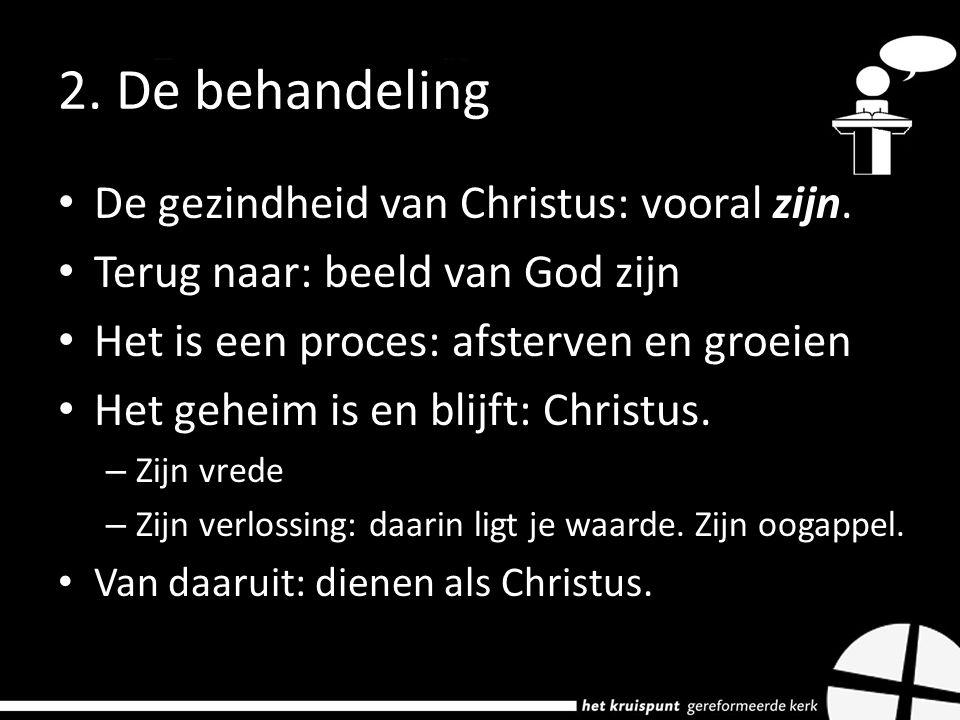 2. De behandeling De gezindheid van Christus: vooral zijn.