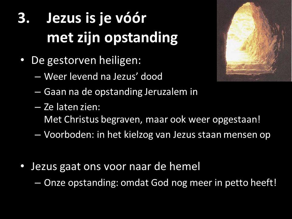 3. Jezus is je vóór met zijn opstanding