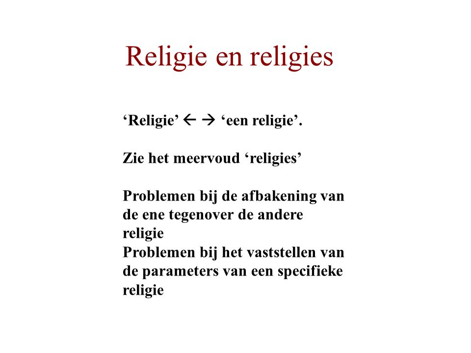 Religie en religies 'Religie'   'een religie'.