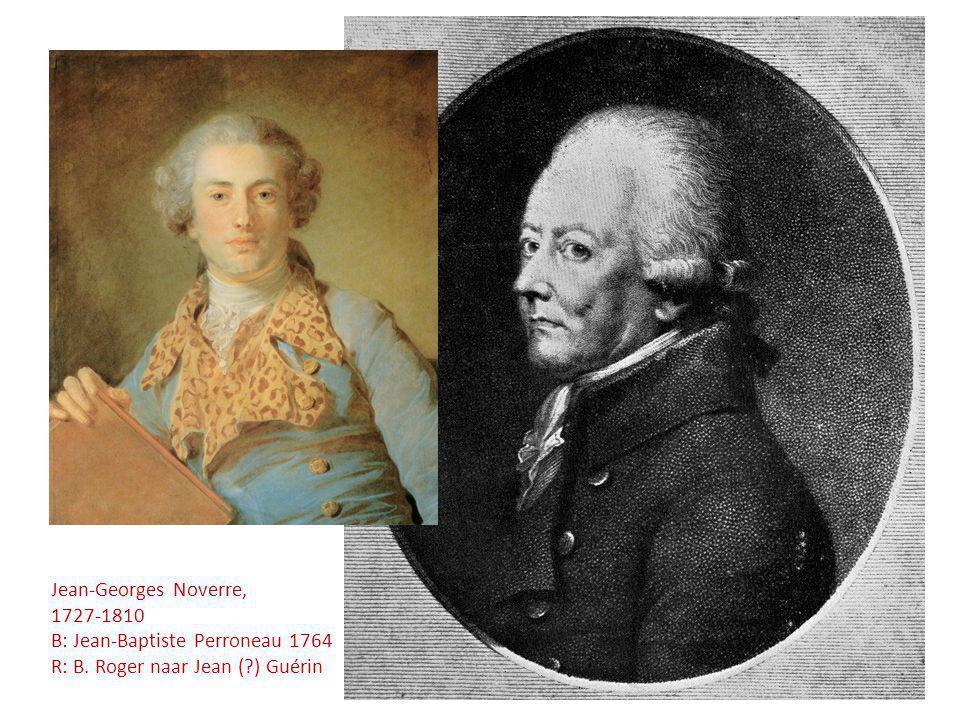 Jean-Georges Noverre, 1727-1810 B: Jean-Baptiste Perroneau 1764 R: B. Roger naar Jean ( ) Guérin