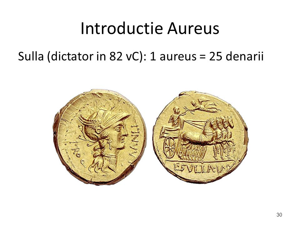 Introductie Aureus Sulla (dictator in 82 vC): 1 aureus = 25 denarii