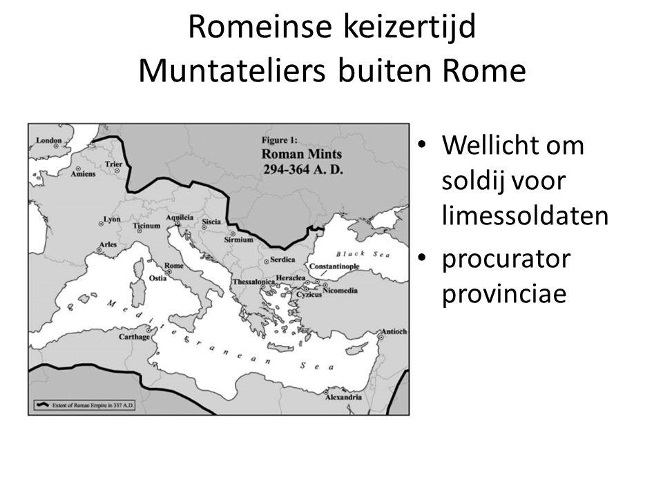 Romeinse keizertijd Muntateliers buiten Rome