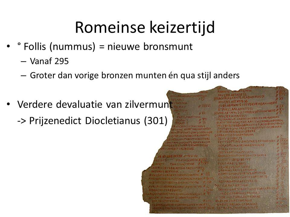 Romeinse keizertijd ° Follis (nummus) = nieuwe bronsmunt