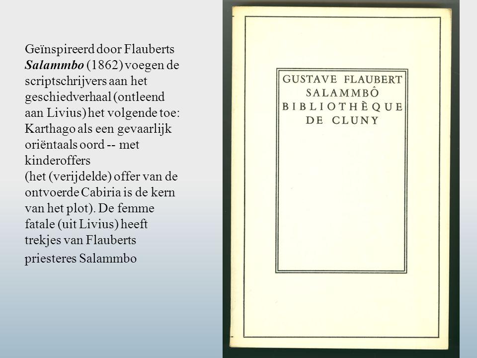 Geïnspireerd door Flauberts Salammbo (1862) voegen de scriptschrijvers aan het geschiedverhaal (ontleend aan Livius) het volgende toe: