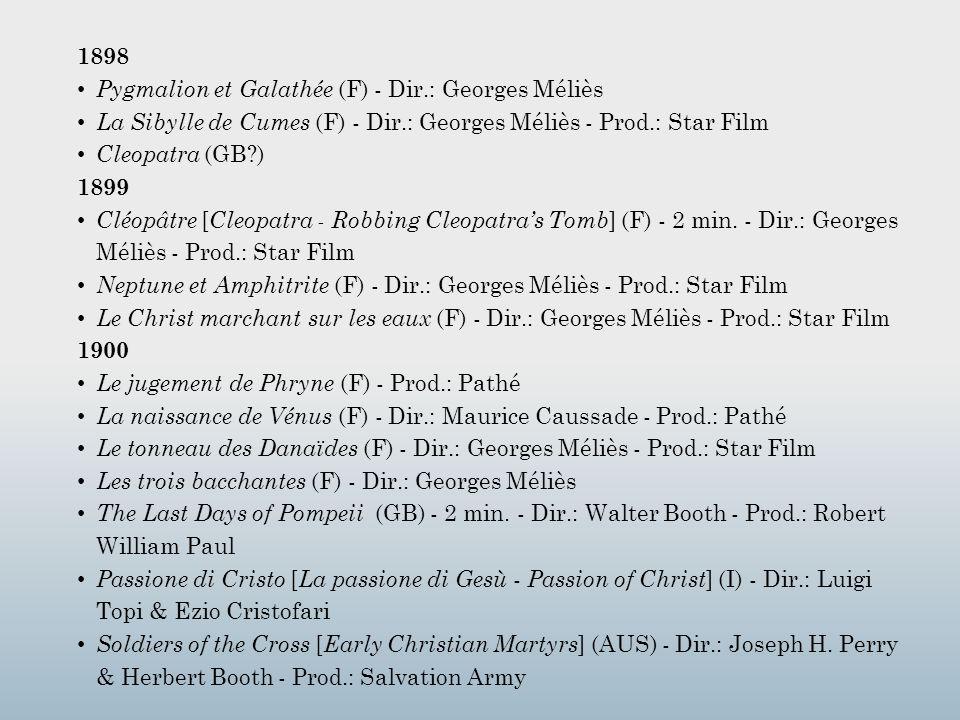 1898 Pygmalion et Galathée (F) - Dir.: Georges Méliès. La Sibylle de Cumes (F) - Dir.: Georges Méliès - Prod.: Star Film.