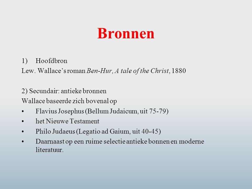 Bronnen Hoofdbron. Lew. Wallace's roman Ben-Hur, A tale of the Christ, 1880. 2) Secundair: antieke bronnen.
