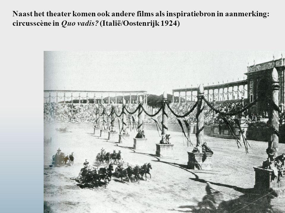 Naast het theater komen ook andere films als inspiratiebron in aanmerking: circusscène in Quo vadis.