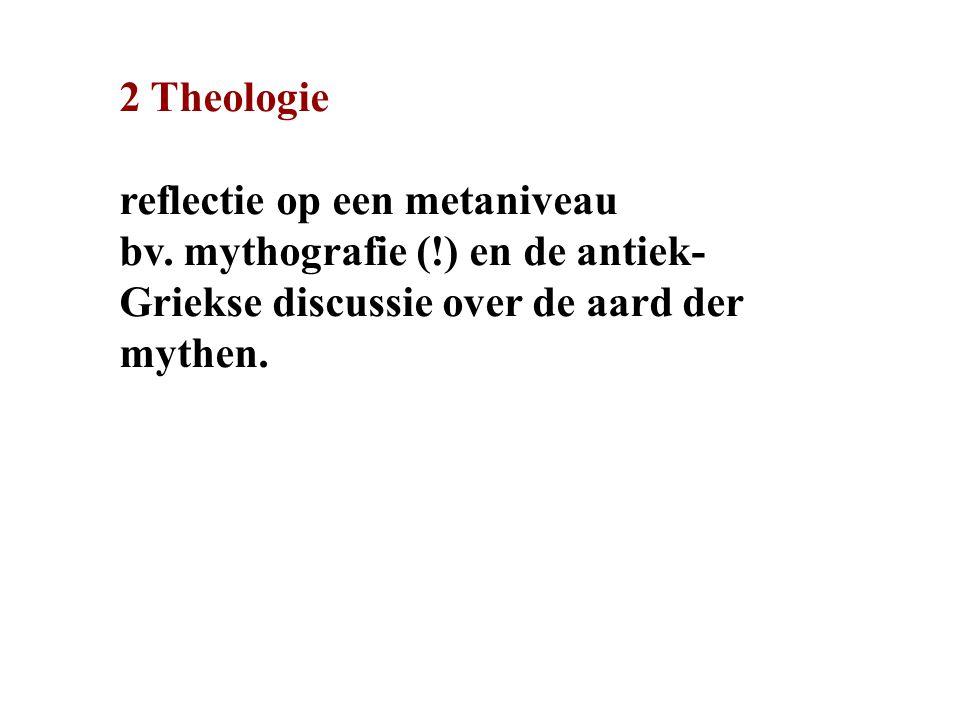 2 Theologie reflectie op een metaniveau. bv.