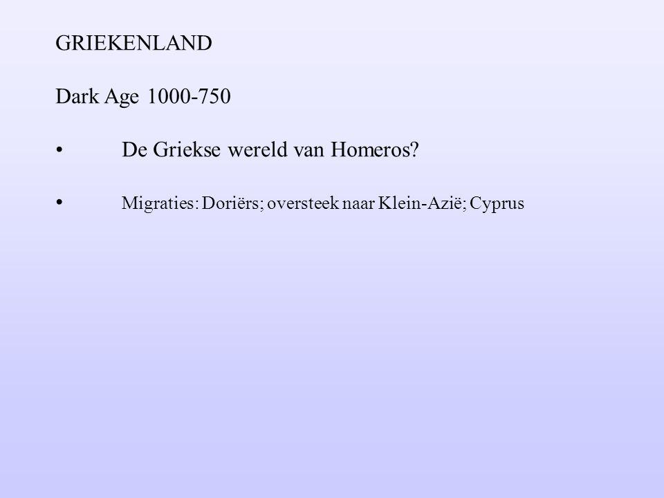 GRIEKENLAND Dark Age 1000-750. De Griekse wereld van Homeros.