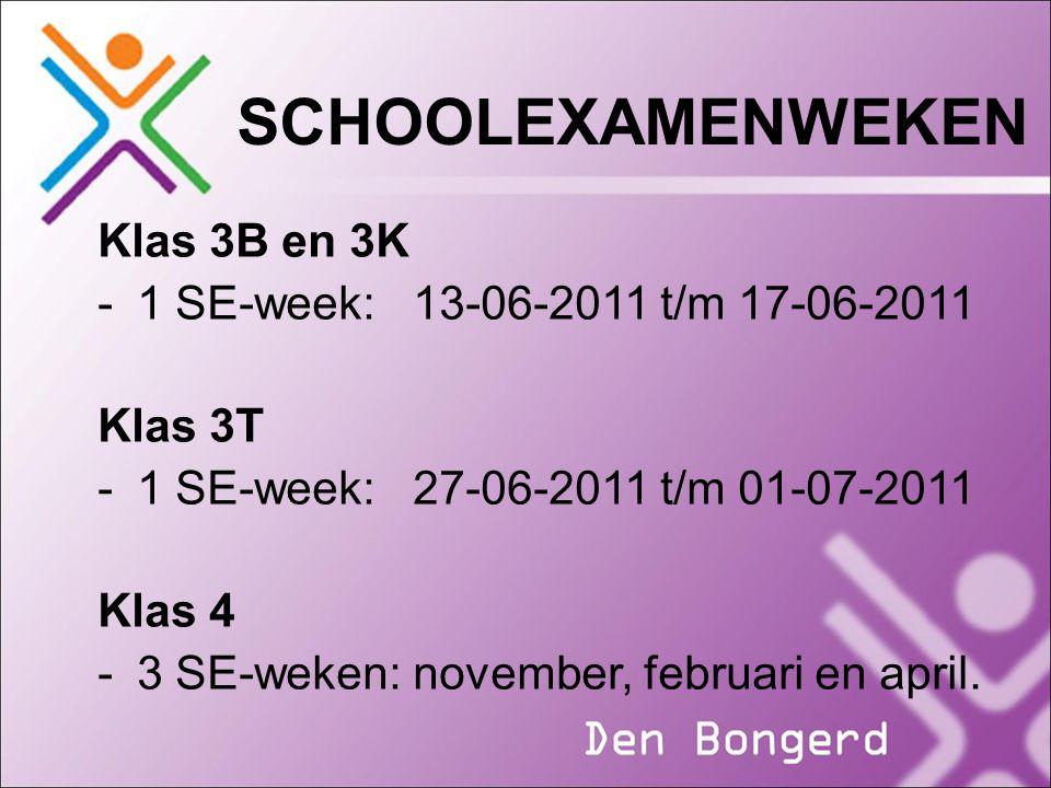 SCHOOLEXAMENWEKEN Klas 3B en 3K 1 SE-week: 13-06-2011 t/m 17-06-2011