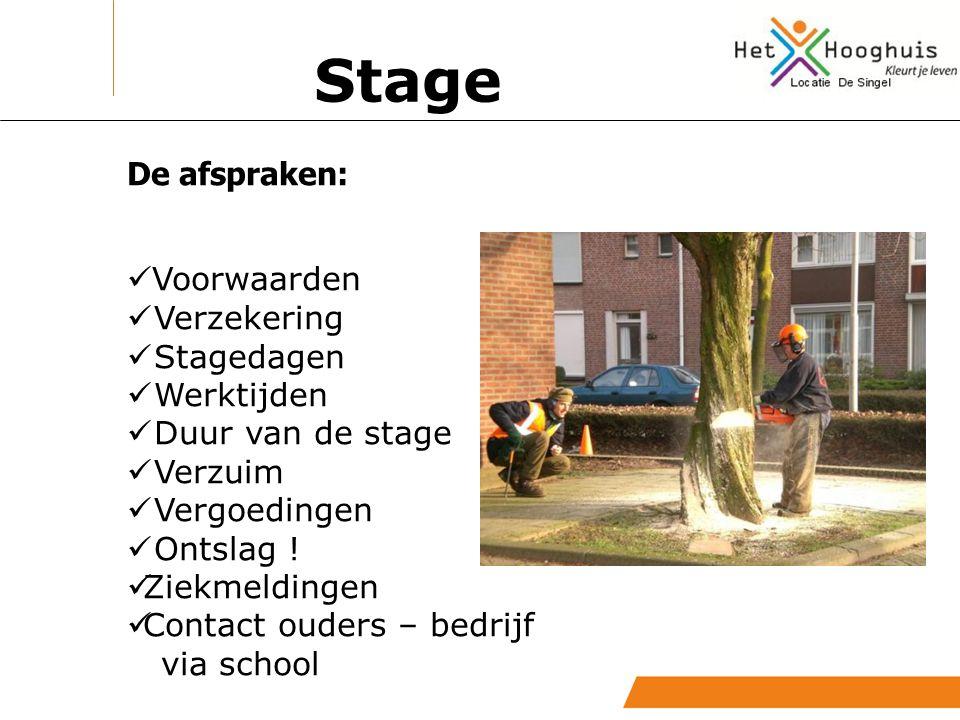 Stage De afspraken: Voorwaarden Verzekering Stagedagen Werktijden