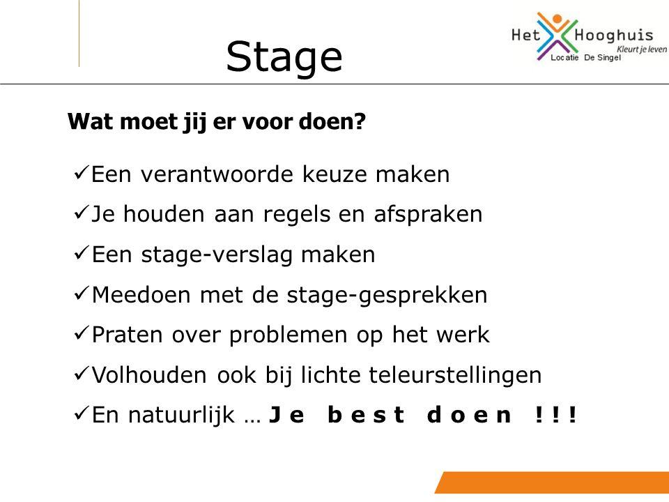 Stage Wat moet jij er voor doen Een verantwoorde keuze maken