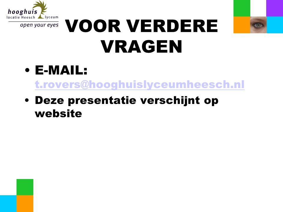 VOOR VERDERE VRAGEN E-MAIL: t.rovers@hooghuislyceumheesch.nl