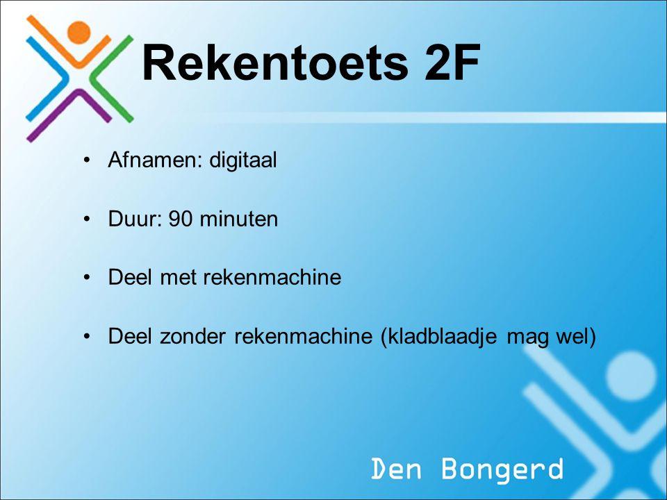 Rekentoets 2F Afnamen: digitaal Duur: 90 minuten Deel met rekenmachine