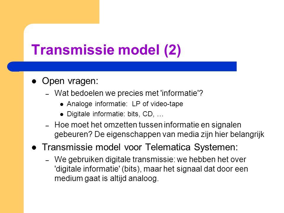 Transmissie model (2) Open vragen: