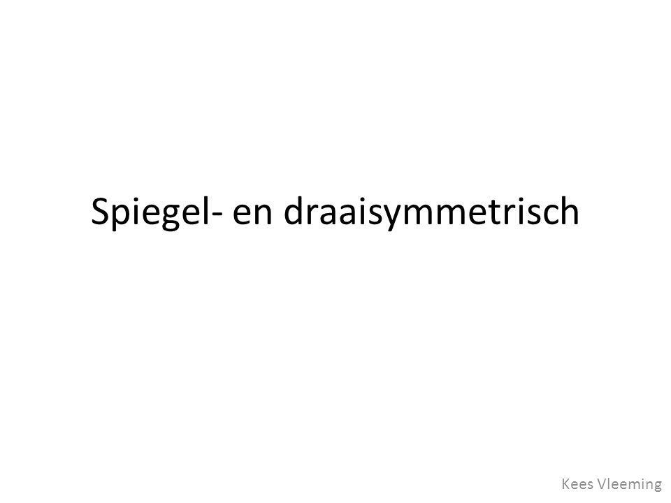 Spiegel en draaisymmetrisch ppt video online download for Spiegel download