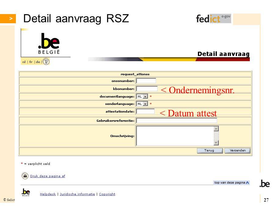 Detail aanvraag RSZ < Ondernemingsnr. < Datum attest