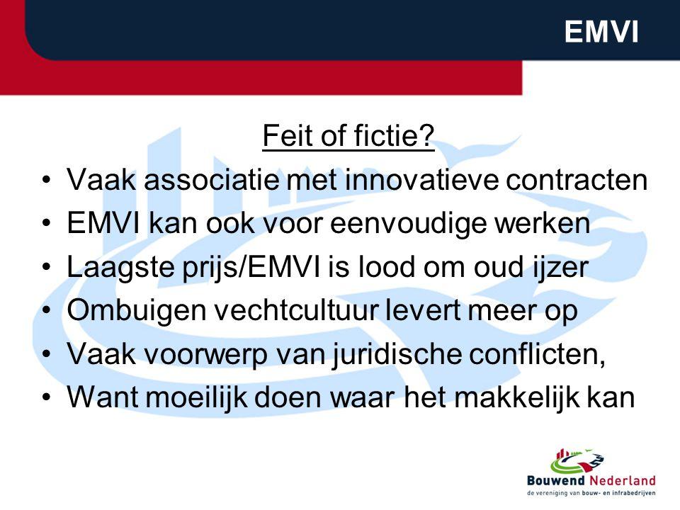 EMVI Feit of fictie Vaak associatie met innovatieve contracten. EMVI kan ook voor eenvoudige werken.