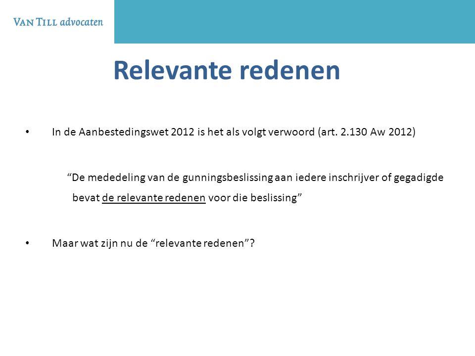 Relevante redenen In de Aanbestedingswet 2012 is het als volgt verwoord (art. 2.130 Aw 2012)
