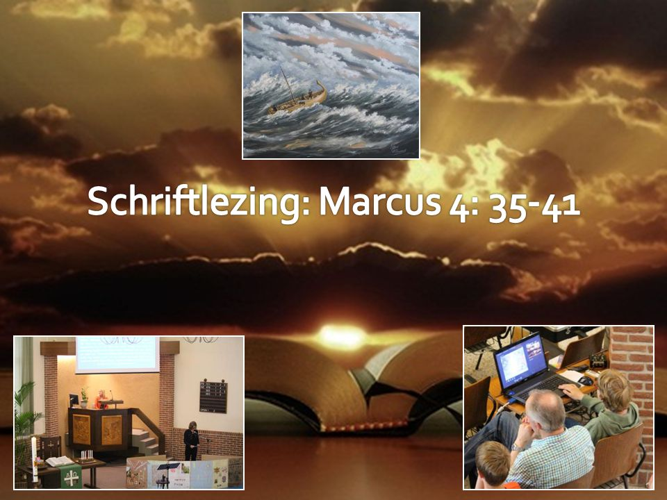 Schriftlezing: Marcus 4: 35-41