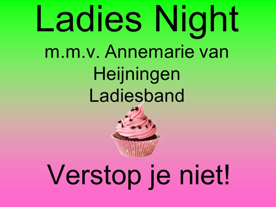 Ladies Night m.m.v. Annemarie van Heijningen Ladiesband