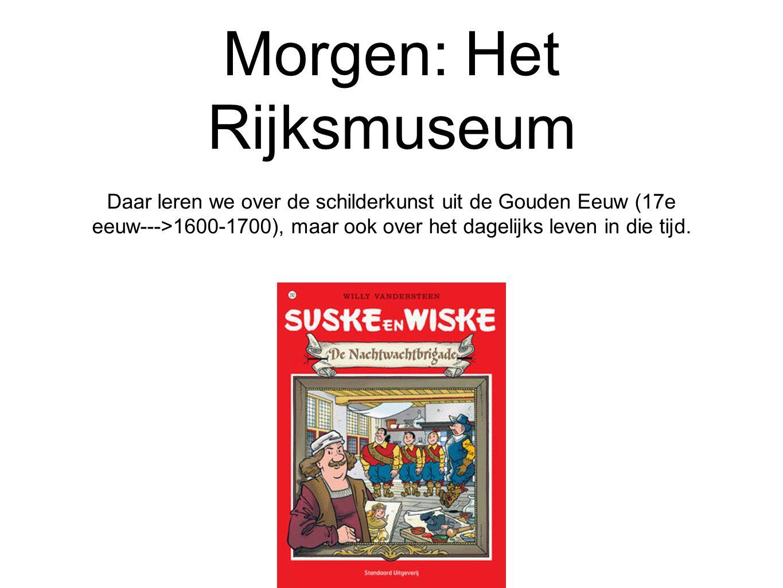 Morgen: Het Rijksmuseum