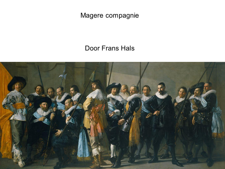Magere compagnie Door Frans Hals