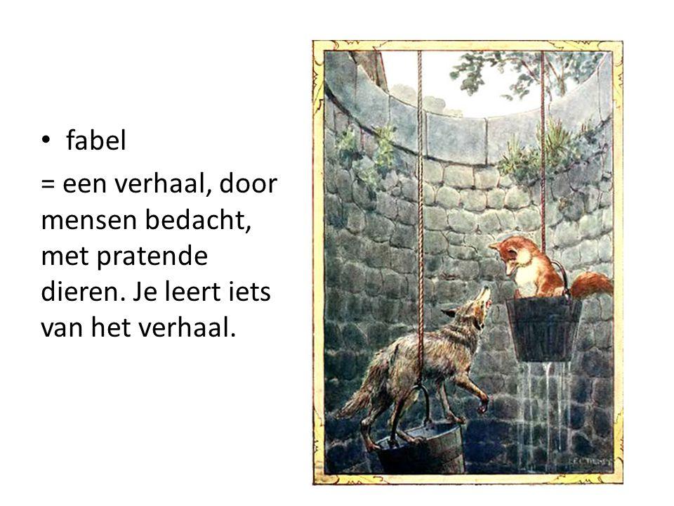 fabel = een verhaal, door mensen bedacht, met pratende dieren. Je leert iets van het verhaal.