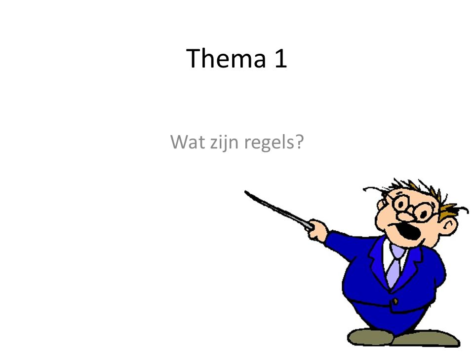 Thema 1 Wat zijn regels