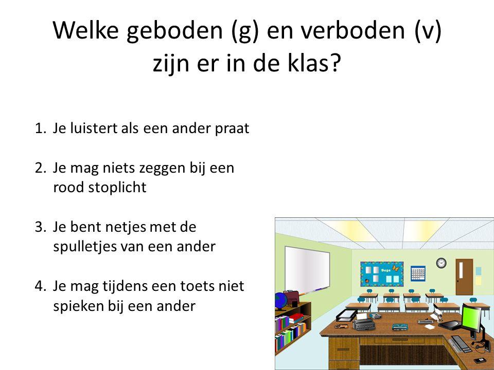Welke geboden (g) en verboden (v) zijn er in de klas