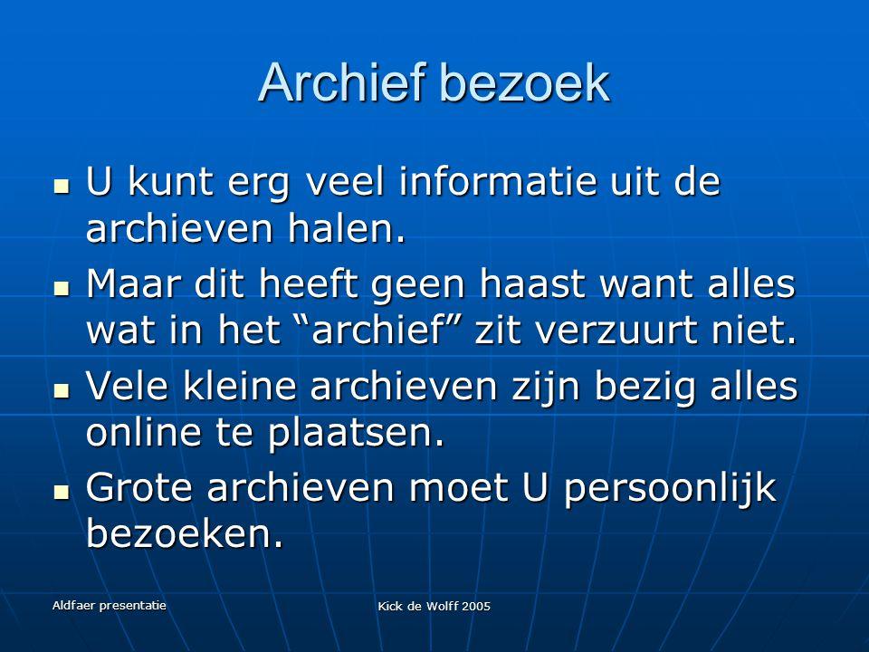 Archief bezoek U kunt erg veel informatie uit de archieven halen.
