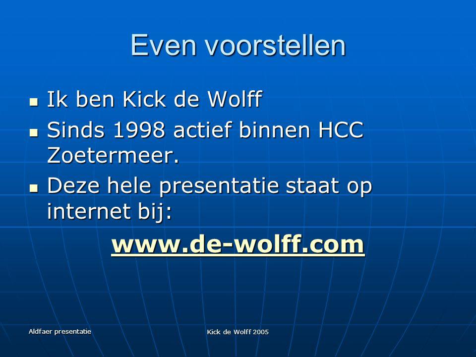 Even voorstellen www.de-wolff.com Ik ben Kick de Wolff