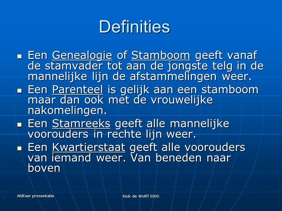 Definities Een Genealogie of Stamboom geeft vanaf de stamvader tot aan de jongste telg in de mannelijke lijn de afstammelingen weer.