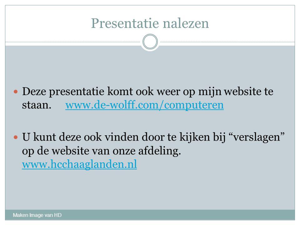Presentatie nalezen Deze presentatie komt ook weer op mijn website te staan. www.de-wolff.com/computeren.