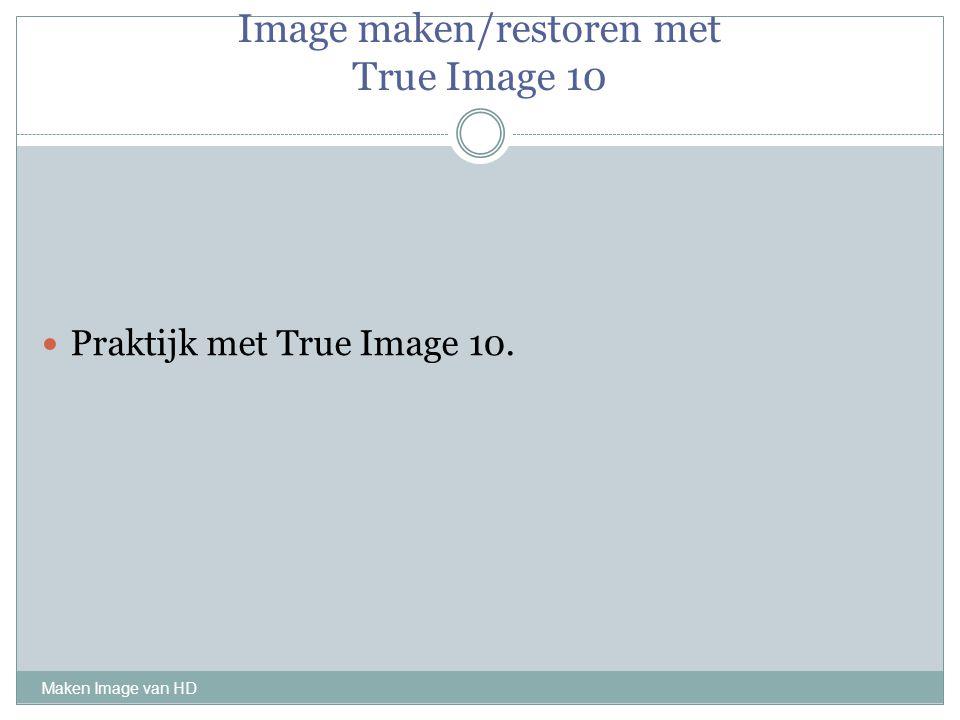 Image maken/restoren met True Image 10