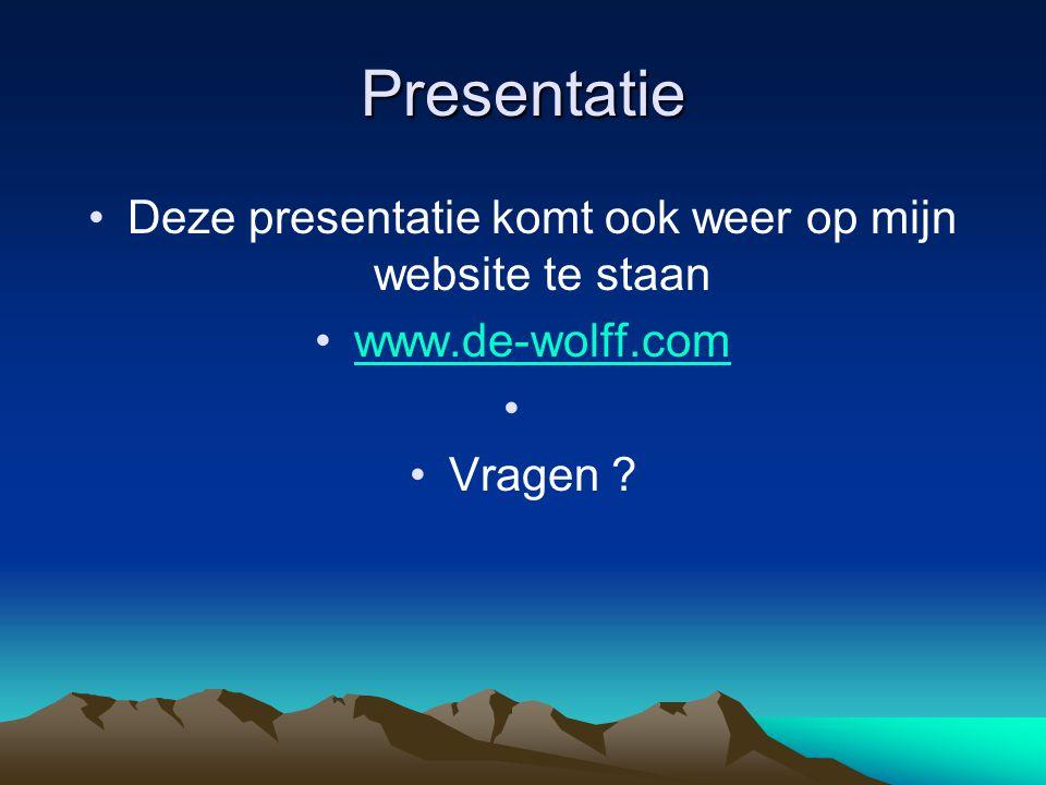 Deze presentatie komt ook weer op mijn website te staan