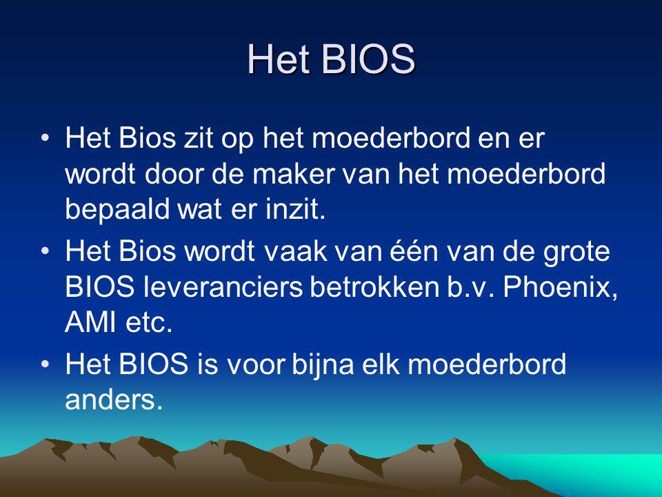 Het BIOS Het Bios zit op het moederbord en er wordt door de maker van het moederbord bepaald wat er inzit.