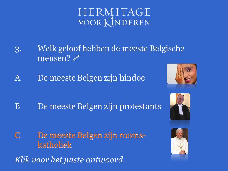 3. Welk geloof hebben de meeste Belgische mensen 